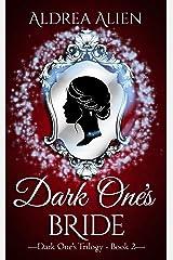 Dark One's Bride (Dark One's Trilogy Book 2) Kindle Edition