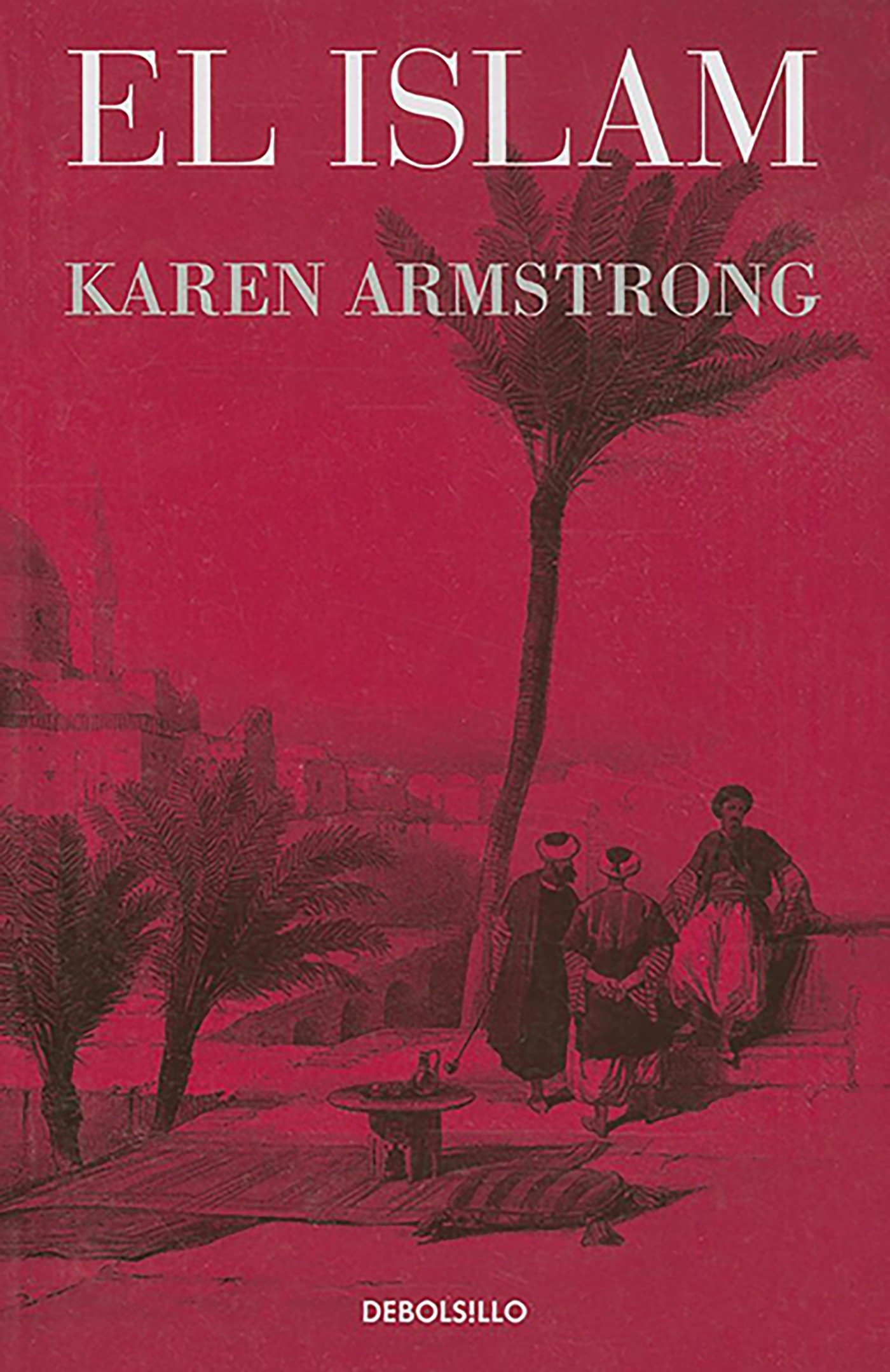 El Islam / Islam (Ensayo): Amazon.es: Armstrong, Karen: Libros