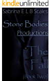 Stone Bodies Productions: The Fall (Book Two)