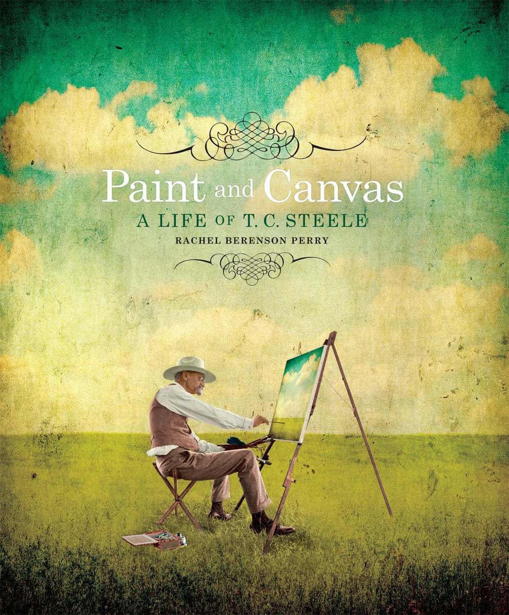 Paint and Canvas: A Life of T.C. Steele
