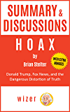 Summary & Discussions of Hoax By Brian Stelter: Donald Trump, Fox News, and the Dangerous Distortion of Truth (With…