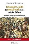 Chrétiens, juifs et musulmans dans al-Andalus : Mythes et réalités