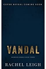 Vandal: A Dark Bully Romance (Redwood Rebels Book 3) Kindle Edition