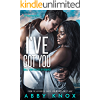 I've Got You (Small Town Bachelor Romance Book 6)