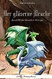 Der gläserne Drache III: Band III der Drachen-Trilogie
