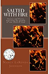 Salted With Fire: Fiction and Poetry Kindle Edition