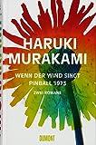 Wenn der Wind singt / Pinball 1973: Zwei Romane