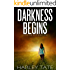 Darkness Begins: A Post-Apocalyptic Survival Thriller (After the EMP Book 1)