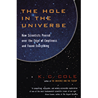The Hole in the Universe: How Scientists Peered over the Edge of Emptiness and Found Everything (Harvest Book)