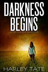 Darkness Begins: A Post-Apocalyptic Survival Thriller (After the EMP Book 1) Kindle Edition