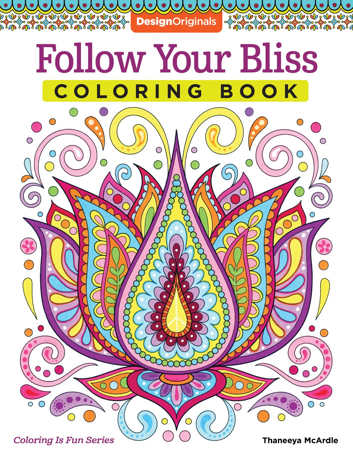 Lotus designs coloring book - Amazon Com Follow Your Bliss Coloring Book Coloring Activity Book Design Originals Coloring Is Fun 0499994340788 Thaneeya Mcardle Books