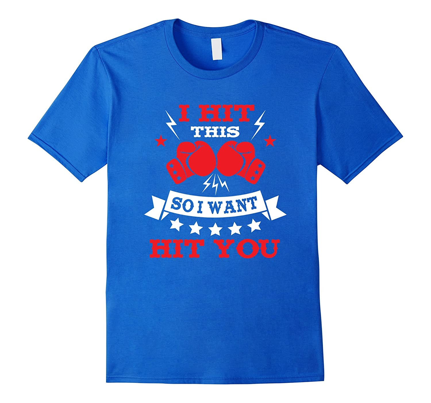 I Hit This So I Wont Hit You Funny Boxing Shirt-CD