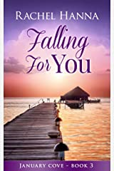 Falling For You (January Cove Book 3) Kindle Edition