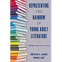 Representing the Rainbow in Young Adult Literature: LGBTQ+ Content since 1969 book cover