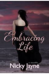 Embracing Life (The Embrace Series Book 1) Kindle Edition