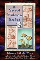 Sacred Mushroom Seeker : Tributes to R. Gordon Wasson Paperback