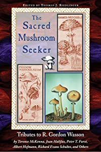 Sacred Mushroom Seeker : Tributes to R. Gordon Wasson