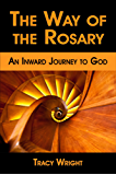 The Way of the Rosary, An Inward Journey to God
