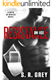 Resistance on Ice (Boys of Winter Book 2)