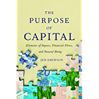 The Purpose of Capital: Elements of Impact, Financial Flows, and Natural Being