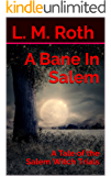 A Bane In Salem: A Tale of the Salem Witch Trials