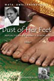 Dust Of Her Feet: Reflections On Amma's Teachings Volume 1