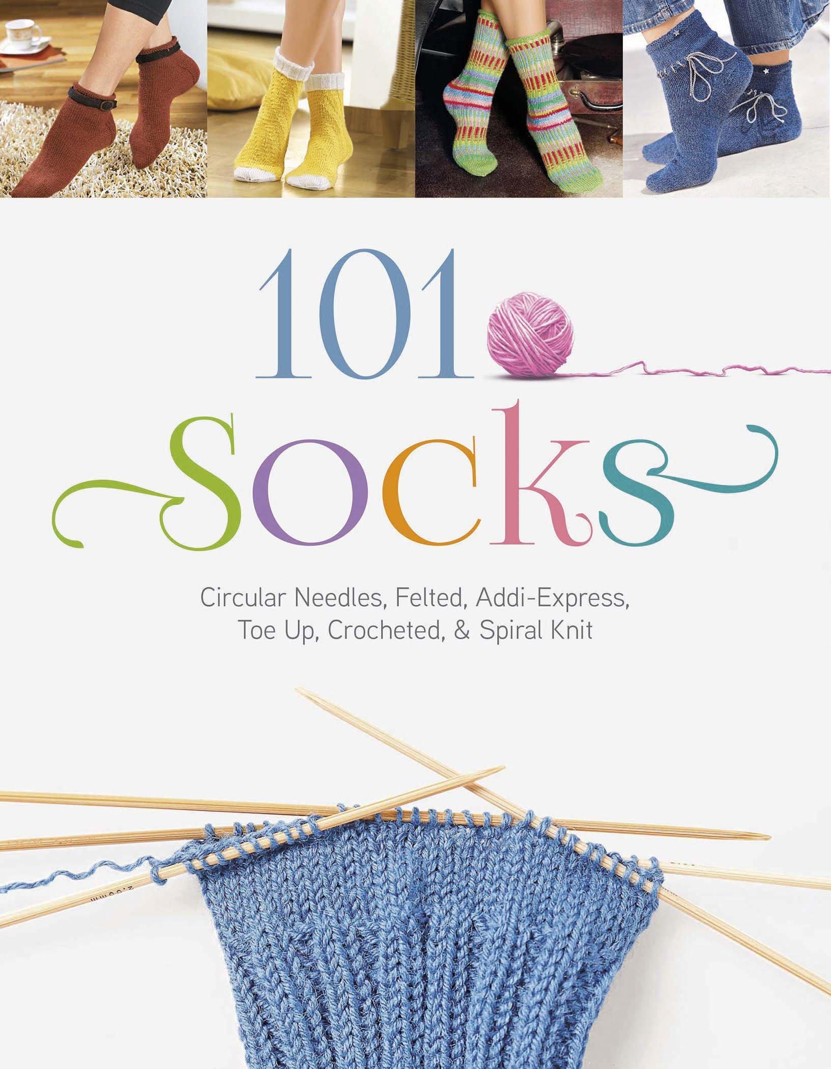 101 Socks: Circular Needles, Felted, Addi-Express, Toe Up, Crocheted ...