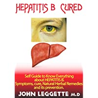 HEPATITIS B CURED: Self guide to know everything about hepatitsB. symptoms, cure...