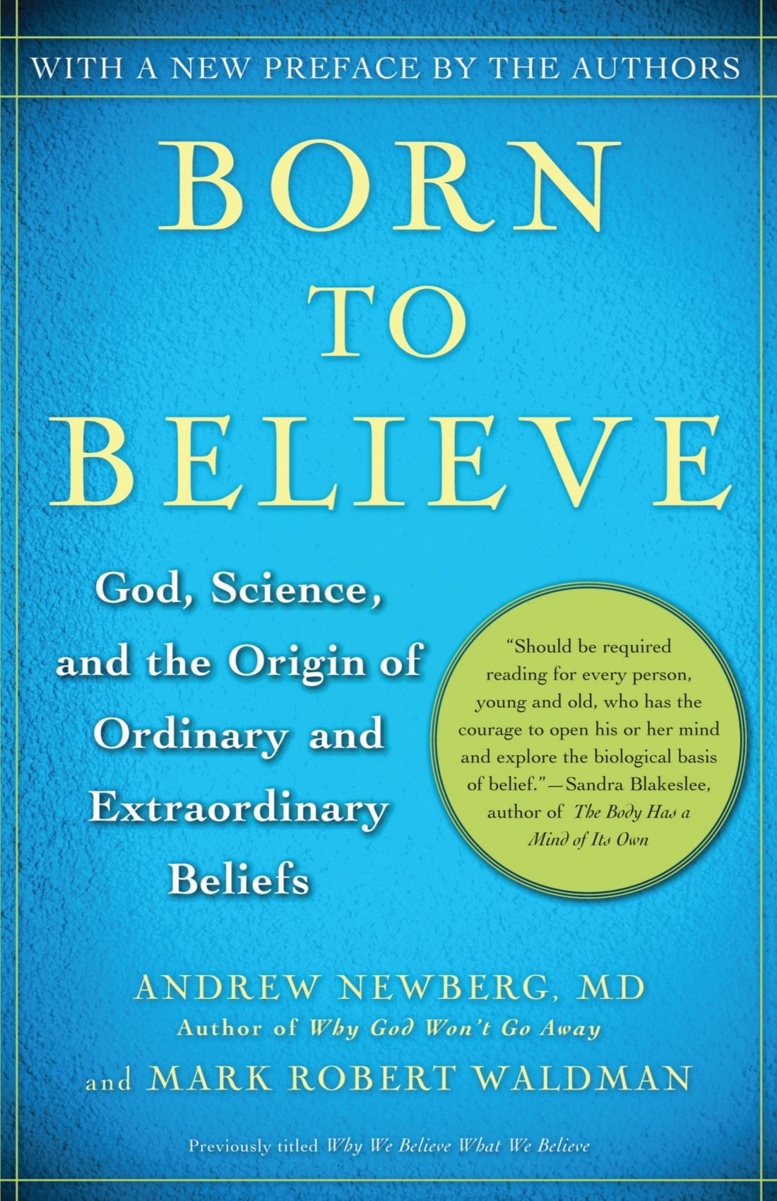 Born to Believe: God, Science, and the Origin of Ordinary and ...
