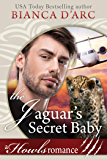 The Jaguar's Secret Baby: Howls Romance (Tales of the Were: Jaguar Island Book 3)