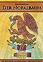 Der Nopalbaum: Die Eroberung und Zerstörung des Aztekenreiches durch Hernándo Cortés