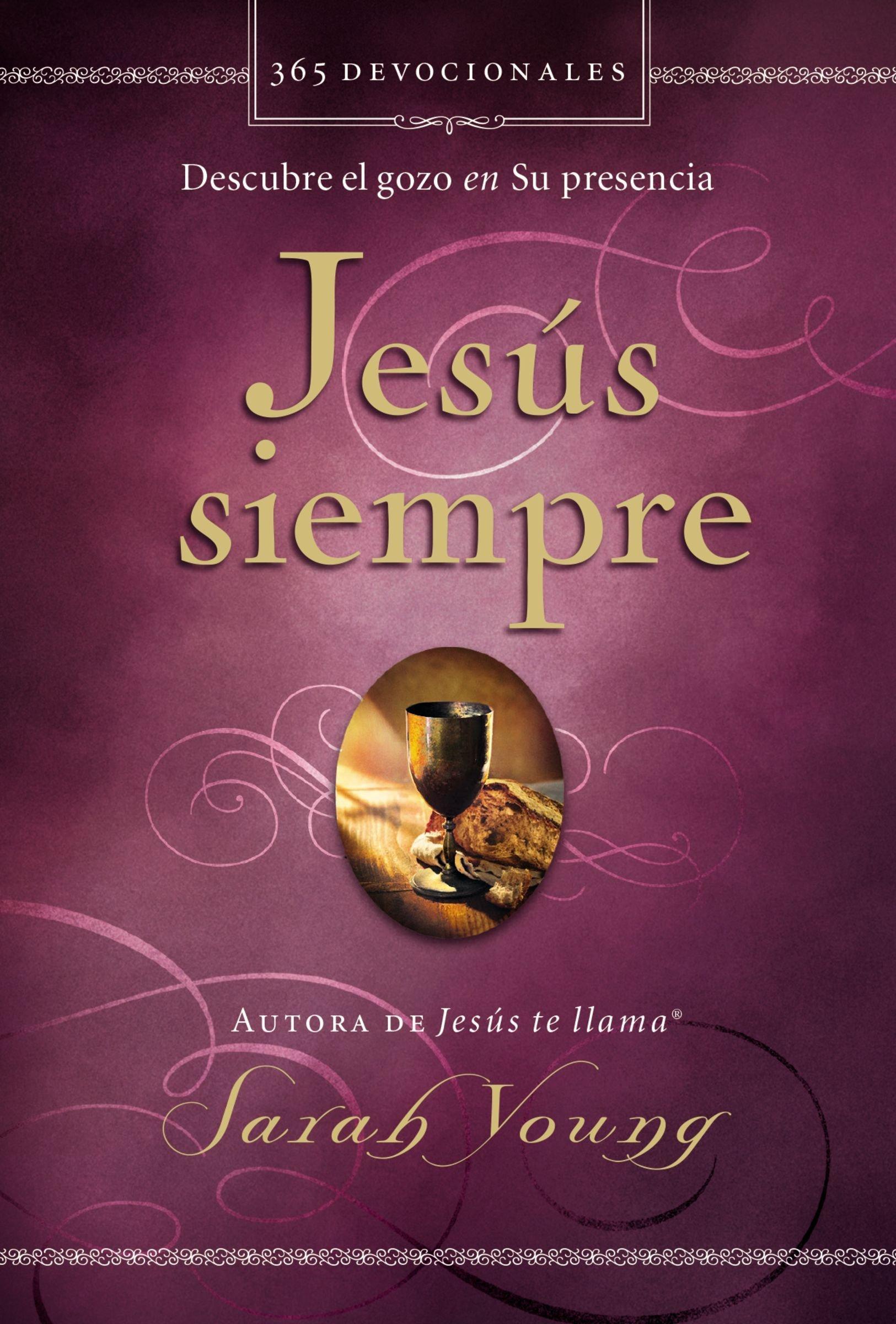 Jesús siempre: Descubre el gozo en su presencia (Spanish Edition): Sarah  Young: 9780718093112: Amazon.com: Books