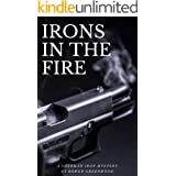 Irons in the Fire: An Organized Crime Murder Mystery (Sherman Iron Mysteries Book 1)