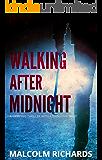 Walking After Midnight: A Shocking Suspense Thriller