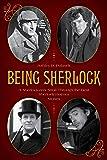 Being Sherlock: A Sherlockian's Stroll Through the Best Sherlock Holmes Stories