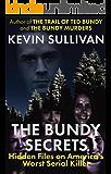 THE BUNDY SECRETS: Hidden Files On America's Worst Serial Killer