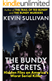 THE BUNDY SECRETS: Hidden Files On America's Worst Serial Killer (English Edition)