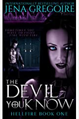 The Devil You Know (Hellfire Book 1) Kindle Edition