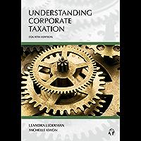 Understanding Corporate Taxation, Fourth Edition (Carolina Academic Press Understanding) (English Edition)