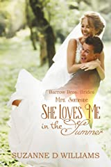 She Loves Me In The Summer: Mrs. Someone (Barrow Bros. Brides Book 2) Kindle Edition