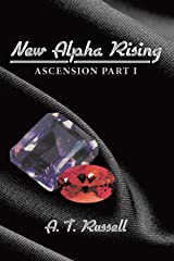 New Alpha Rising: Ascension Part 1 Paperback