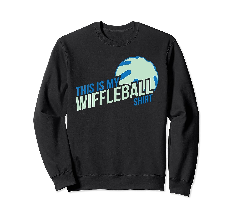 WiffleBall: This Is My WiffleBall Shirt-ah my shirt one gift
