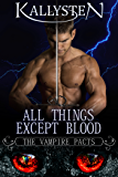 All Things Except Blood (The Vampire Pacts)