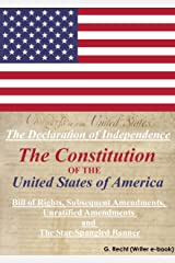 Declaration Of Independence, Constitution Of The United States Of America, Bill Of Rights, The Subsequent Amendments to the United States Constitution, Unratified Amendments, The Star-Spangled Banner Kindle Edition