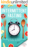Intermittent Fasting: The Real Secret to Weight Loss & Living Healthy