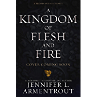 A Kingdom of Flesh and Fire: A Blood and Ash Novel (English Edition)