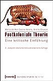 Postkoloniale Theorie: Eine kritische Einführung (Cultural Studies 36)