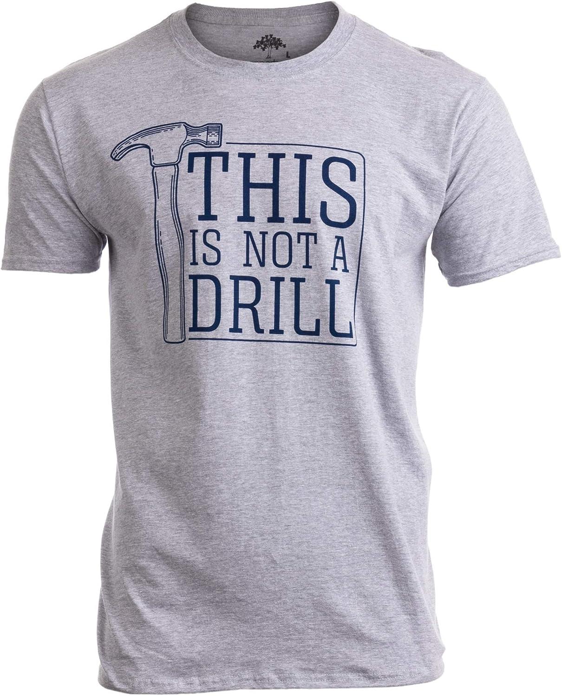 This is Not a Drill   Funny Hammer Repair Dad Joke Tool Shop Humor Men T-Shirt