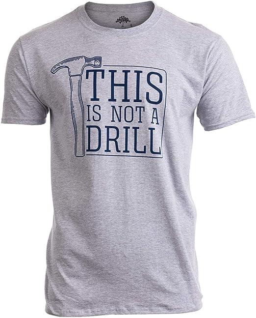 b59561b2 This is Not a Drill | Funny Hammer Repair Dad Joke Tool Shop Humor Men T
