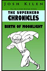 The Superhero Chronicles: Birth of Moonlight (Tell Me A Story Bedtime Stories for Kids Book 3) Kindle Edition